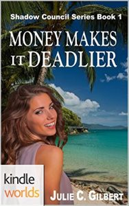 Money Makes It Deadlier by Julie C. Gilbert